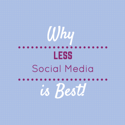 Why Less Social Media is Better for your Small Business