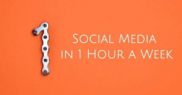 Social Media in 1 Hour a Week